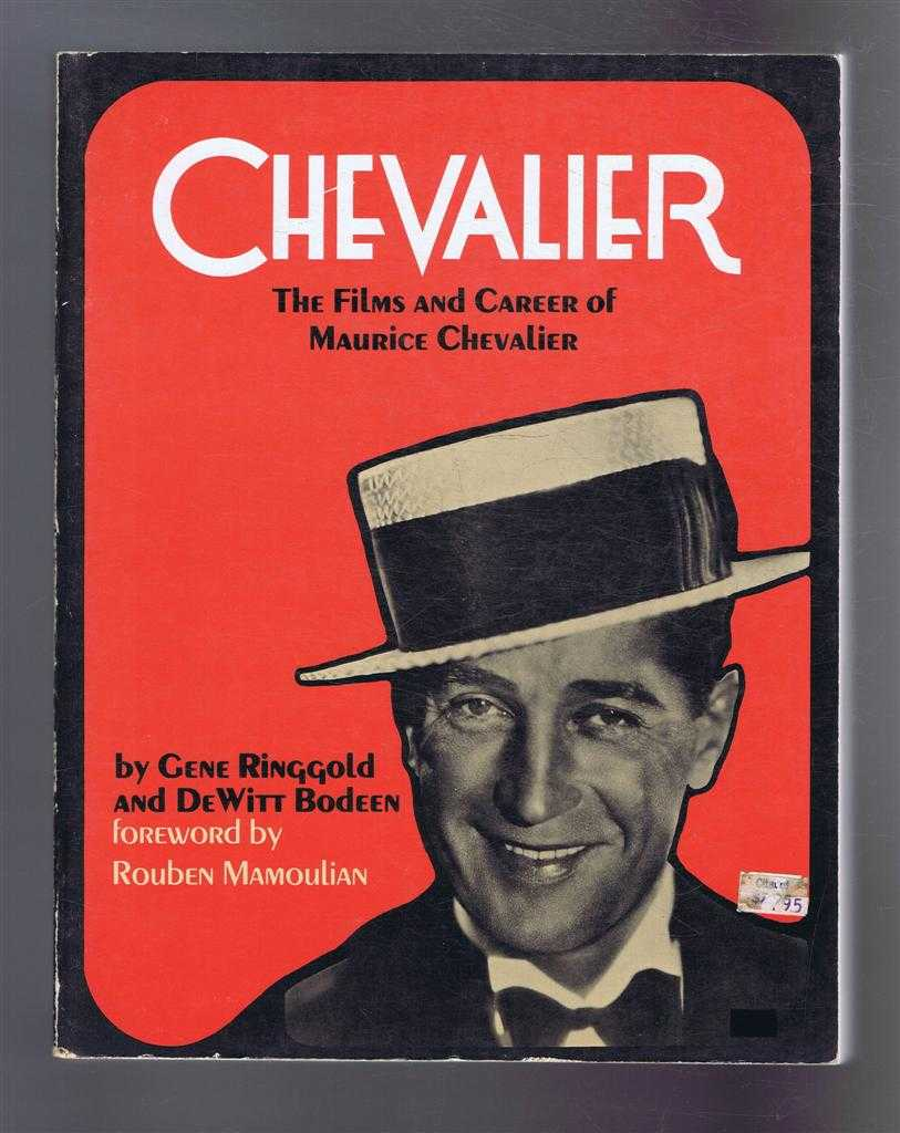 Chevalier: the Films and Career of Maurice Chevalier, Gene Ringgold and DeWitt Bodeen, forword by Rouben Mamoulian