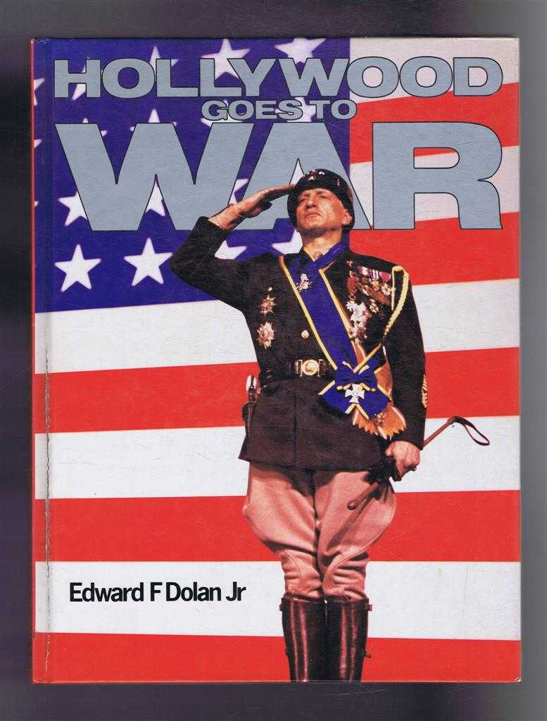 Hollywood Goes to War, Edward F Dolan Jr