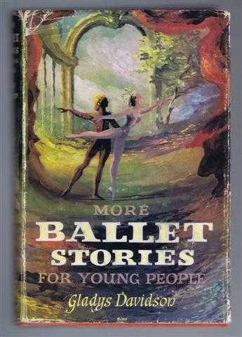More Ballet Stories for Young People, Gladys Davidson, dust-jacket by B S Biro; illustrated by Lotte Reinger