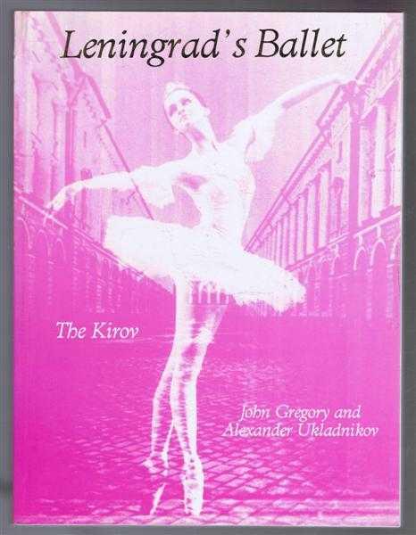 Leningrad's Ballet, Matyinskyto Kirov, John Gregory; Alexander Ukladnikov