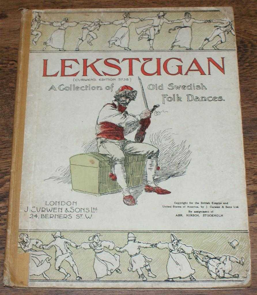 Lekstugan (Curwen Edition 5738): Old Swedish Folk Dances. The Collection adopted by the Society of Lovers of Swedish Folk Dance, E Lindelof (trans)