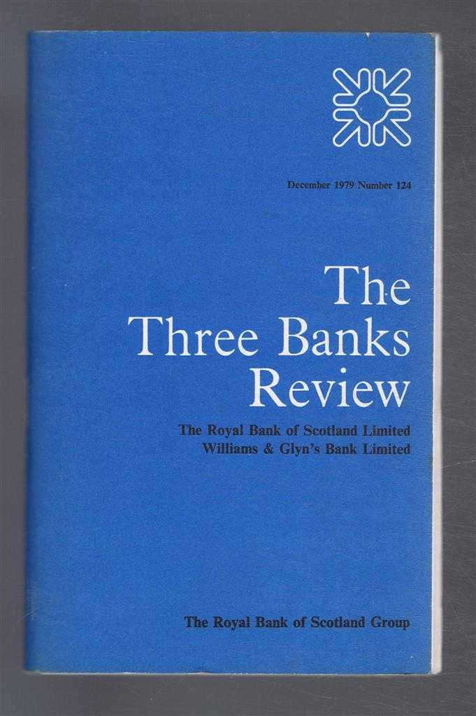 The Three Banks Review. (Royal Bank of Scotland Ltd; Williams & Glyn's Bank Ltd). December 1979. Number 124., B C Roberts; Nicholas A Barr; R N Forbes; Peter Coffey