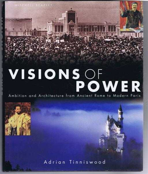 Visions of Power. Ambition and Architecture from Ancient Rome to Modern Paris, Adrian Tinniswood