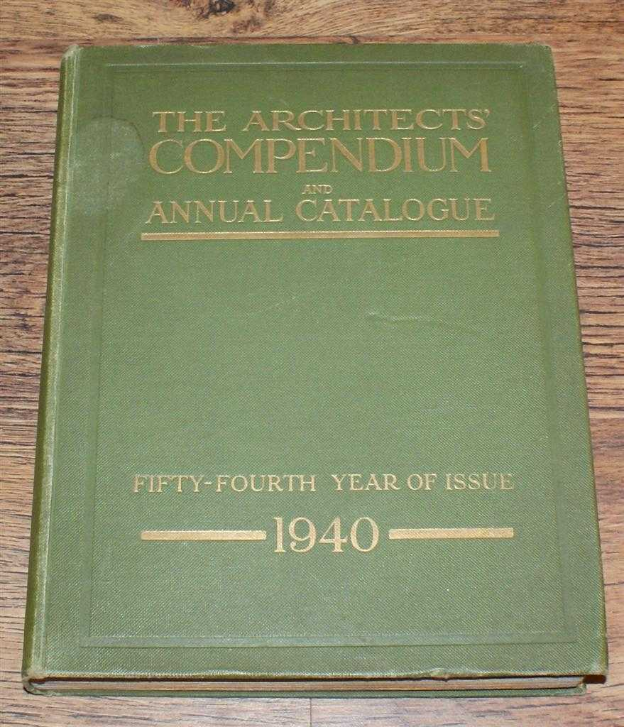 The Architects' Compendium and Annual Catalogue 1940, Edited by Harrison Fagg