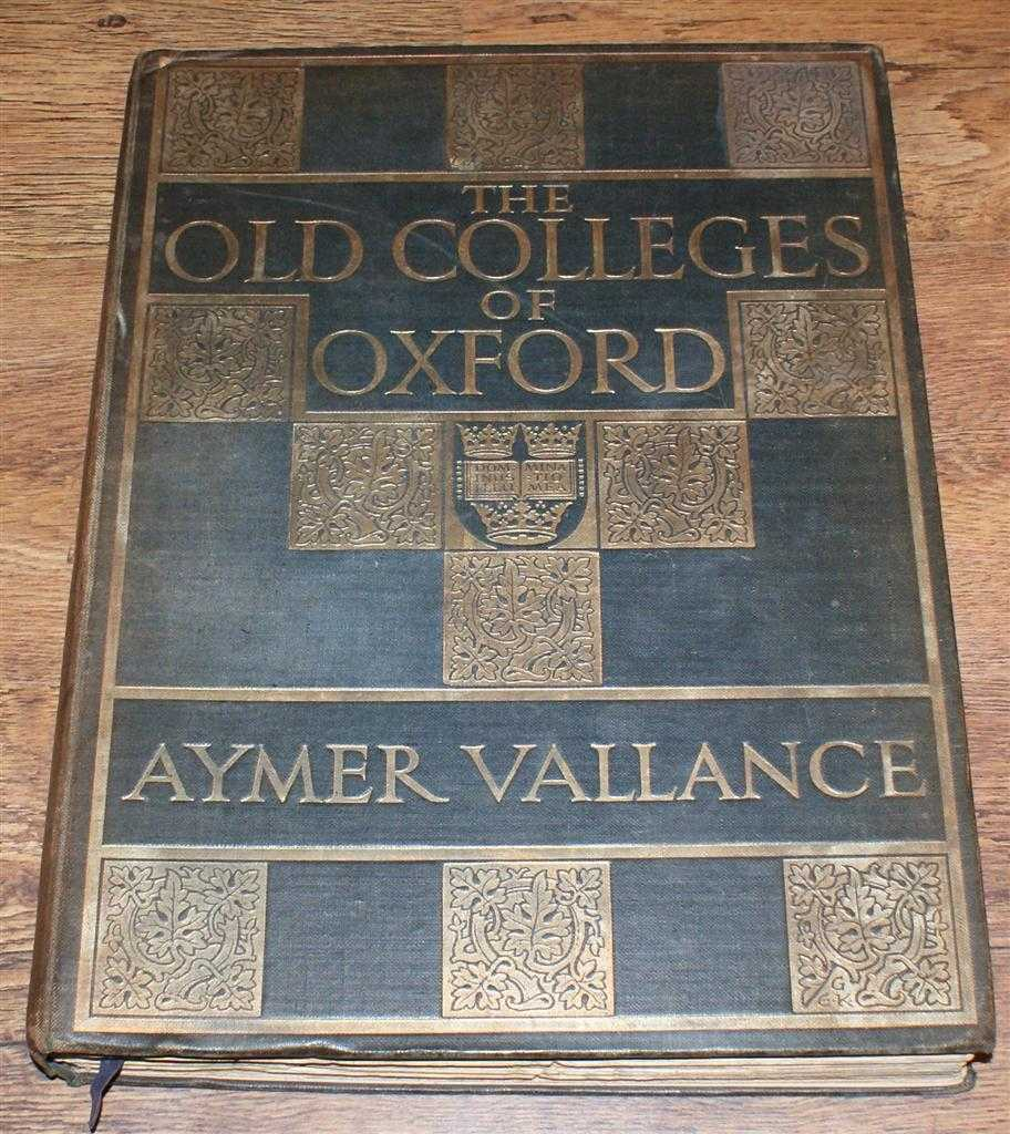 Image for The Old Colleges of Oxford; Their Architectural History Illustrated and Described