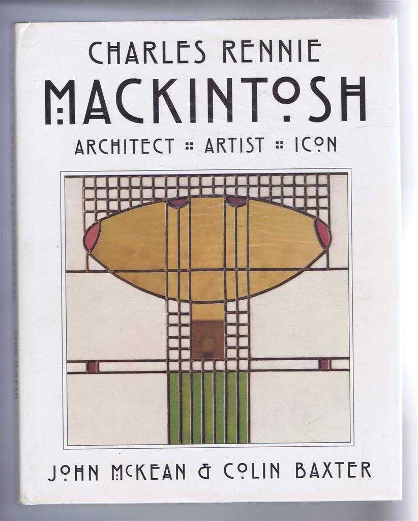 Image for Charles Rennie Mackintos: Architect, Artist, Icon