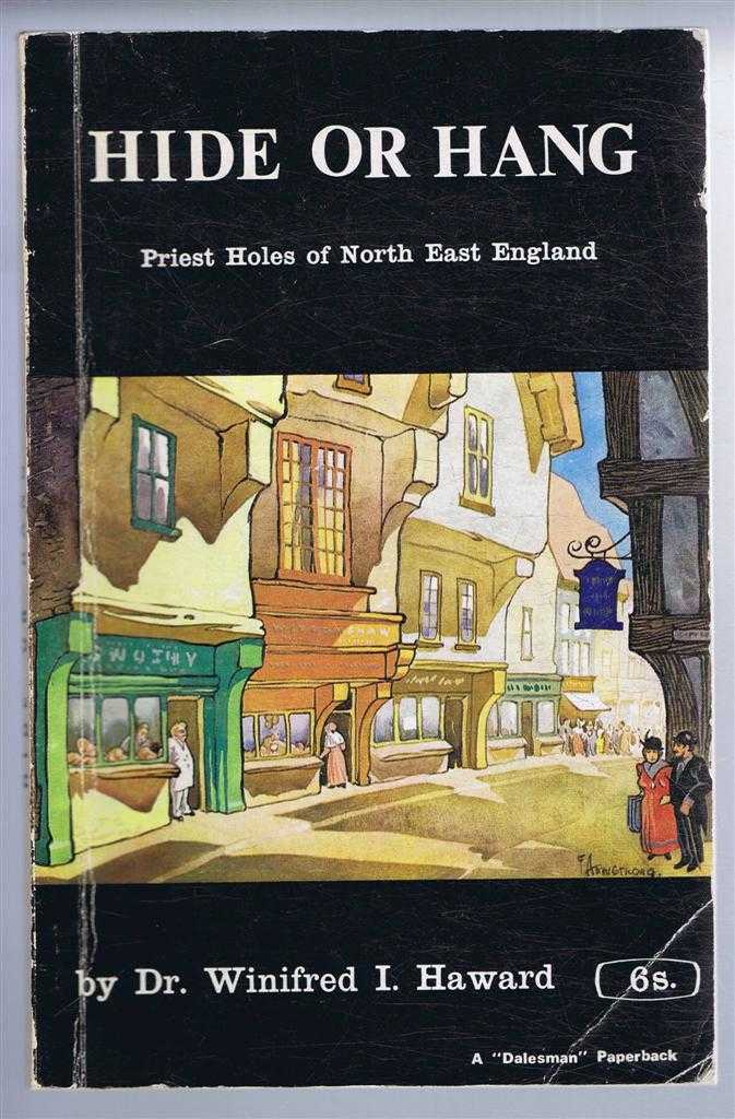 Hide or Hang, Priest Holes of North East England, Dr Winifred I. Haward