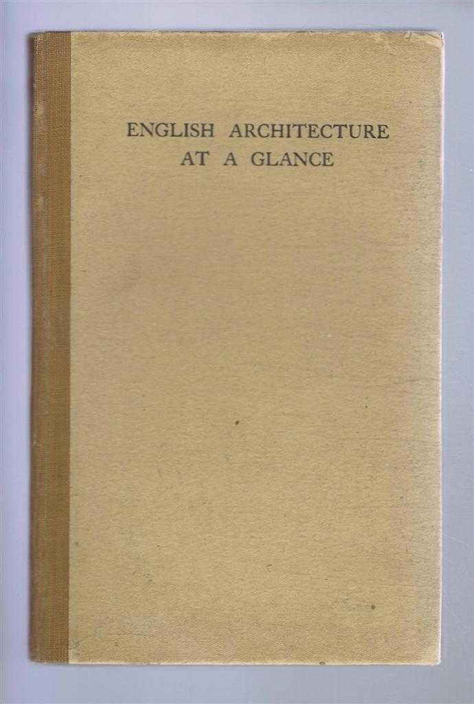 Image for English Architecture at a Glance, A Simple Review in Pictures of the Chief Periods of English Architecture