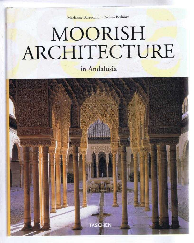 Moorish Architecture in Andalusia, Marianne Barrucand; Aichim Bednorz. English Traslation by Michael Scuffil, Leverkusen