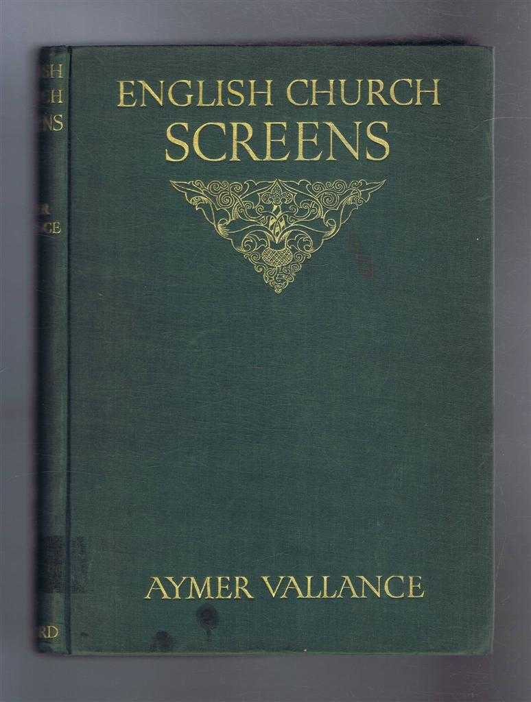 English Church Screens being Great Roods, Screenwork & Rood-Lofts of Parish Churches in England & Wales, Aymer Vallance