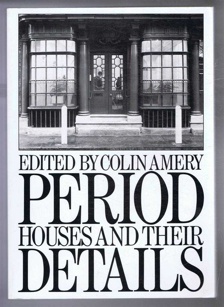 Period Houses and Their Details, Edited by Colin Amery