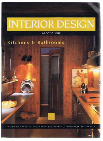Kitchens & Bathrooms: Interior Design, Francisco Asensio Cerver, translated by David Buss