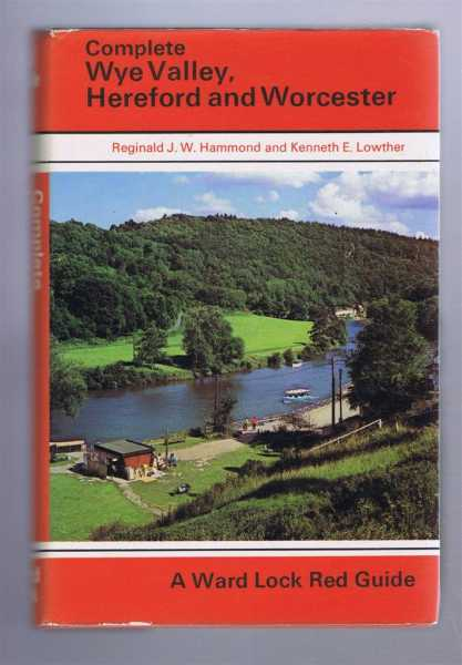 Ward Lock Red Guide: Complete Wye Valley, Hereford and Worcester, Reginald J W Hammond and Kenneth E Lowther