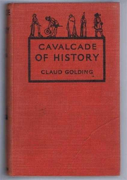 Cavalcade of History, Claud Golding