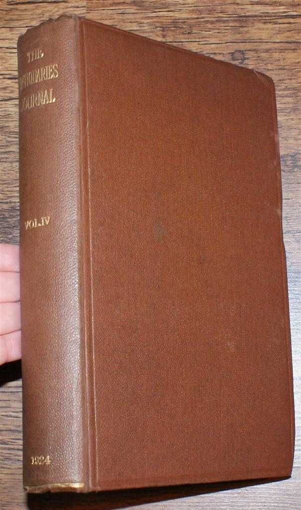The Antiquaries Journal, Being the Journal of The Society of Antiquaries of London, Volume IV 1924, Numbers 1, 2, 3 and 4. January, April, July and October 1924, Charles E Keyser; Sir Martin Conway etc.