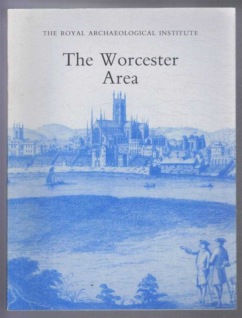 The Worcester Area : Proceedings of the 151st Summer Meeting of the Royal Archaeological Institute, 1995, Pounds, Norman John Greville, editor