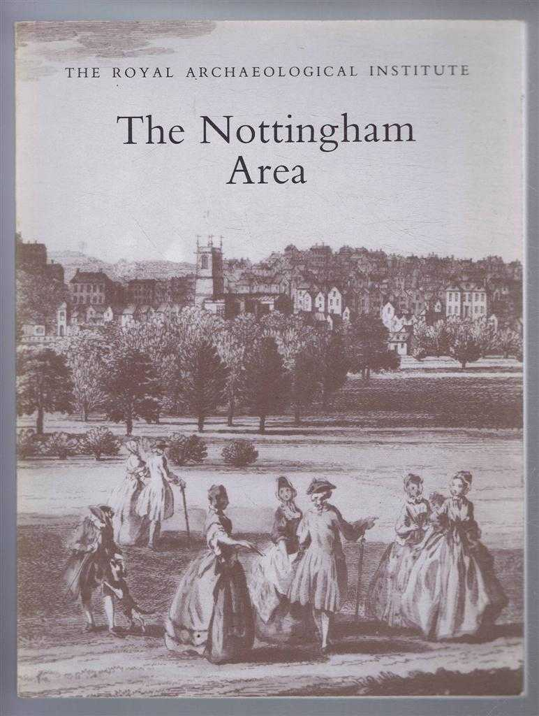 The Nottingham Area, proceedings of the 135th Summer Meeting of the Royal Archaeological institute 1989, Supplement to the Archaeological Journal Volume 146 for 1989, edited N H Cooper