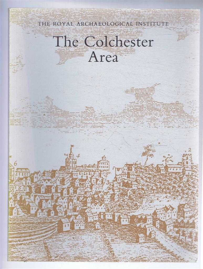 The Colchester Area; Report and Proceedings of the 138th Summer Meeting of the Royal Archaeological Institute in 1992, Supplement to the Archaeological Journal volume 149 for 1992, edited by N J G Pounds