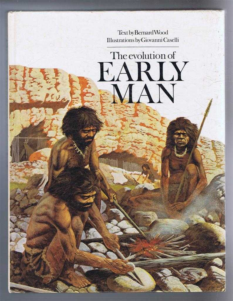 The Evolution of Early Man, Bernard Wood, illustrated by Giovanni Caseli