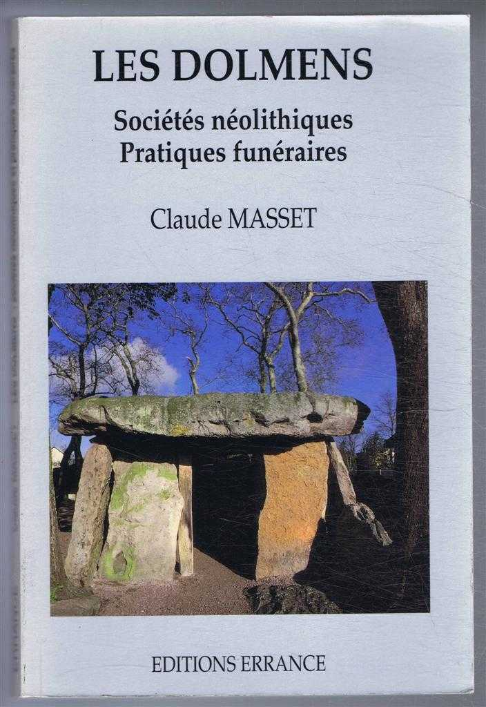 Image for Les Dolmens - Societes neolithiques, Pratiques funeraires. Les sepultures collectives d'Europe occidentale (The Dolmens - Neolithic Societies, Funeral practices. Collective graves of Western Europe)