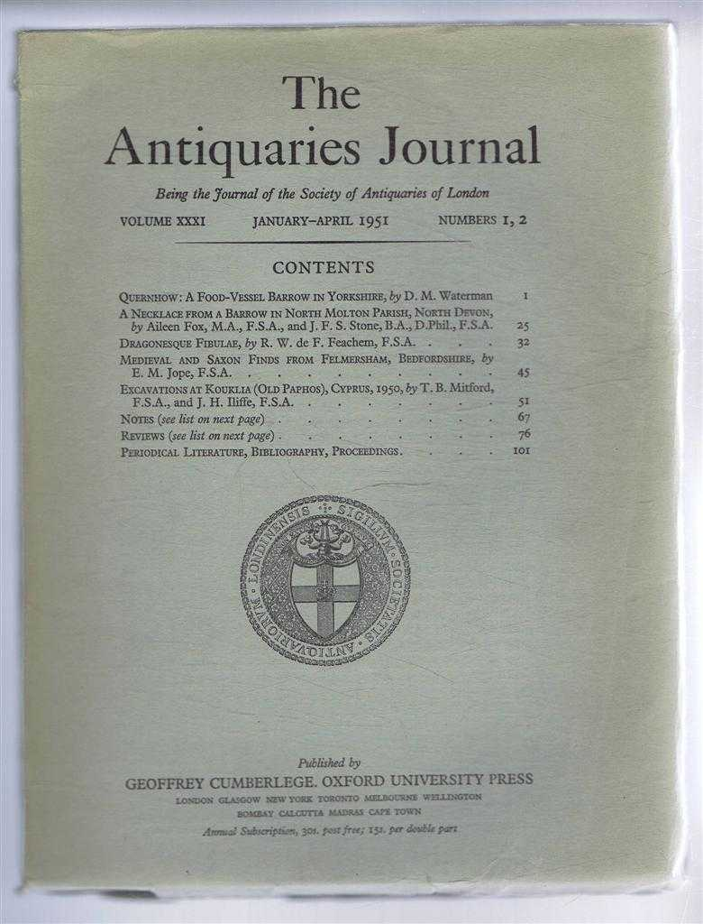 Image for The Antiquaries Journal, Being the Journal of The Society of Antiquaries of London, Volume XXXI, 1951, Numbers 1, 2. January, April 1951