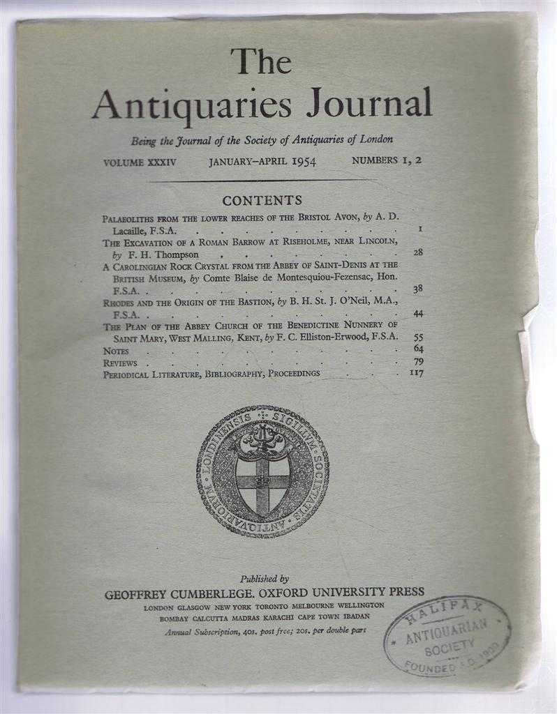 The Antiquaries Journal, Being the Journal of The Society of Antiquaries of London, Volume XXXIV, 1954, Numbers 1, 2. January - April 1954, A D Lacaille; F H Thompson; Compte Blaise de Montesquiou-Ferensac; B H St. J O'Neil; etc.