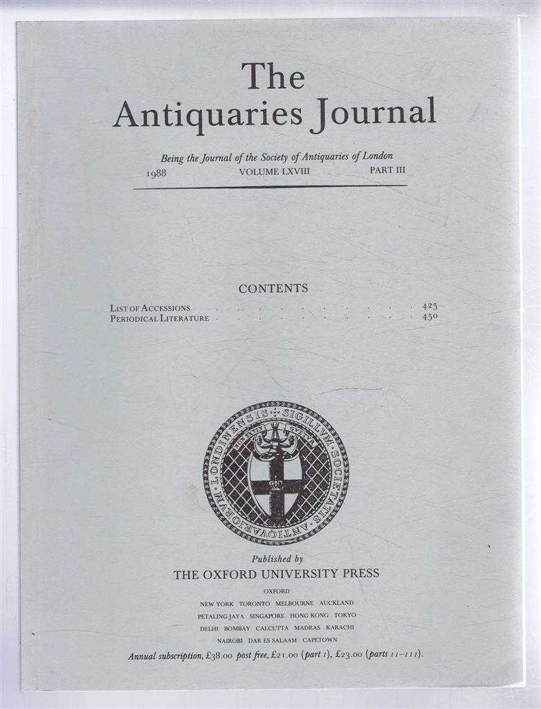 Image for The Antiquaries Journal, Being the Journal of The Society of Antiquaries of London, Volume LXVIII, 1988, Part III