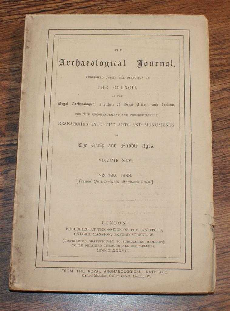 Image for The Archaeological Journal, Volume XLV, No. 180, December 1888. For Researches into the Early and Middle Ages