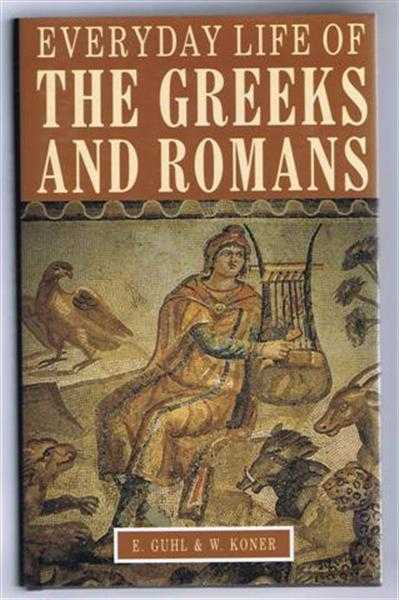 Image for Everyday Life of the Greeks and Romans