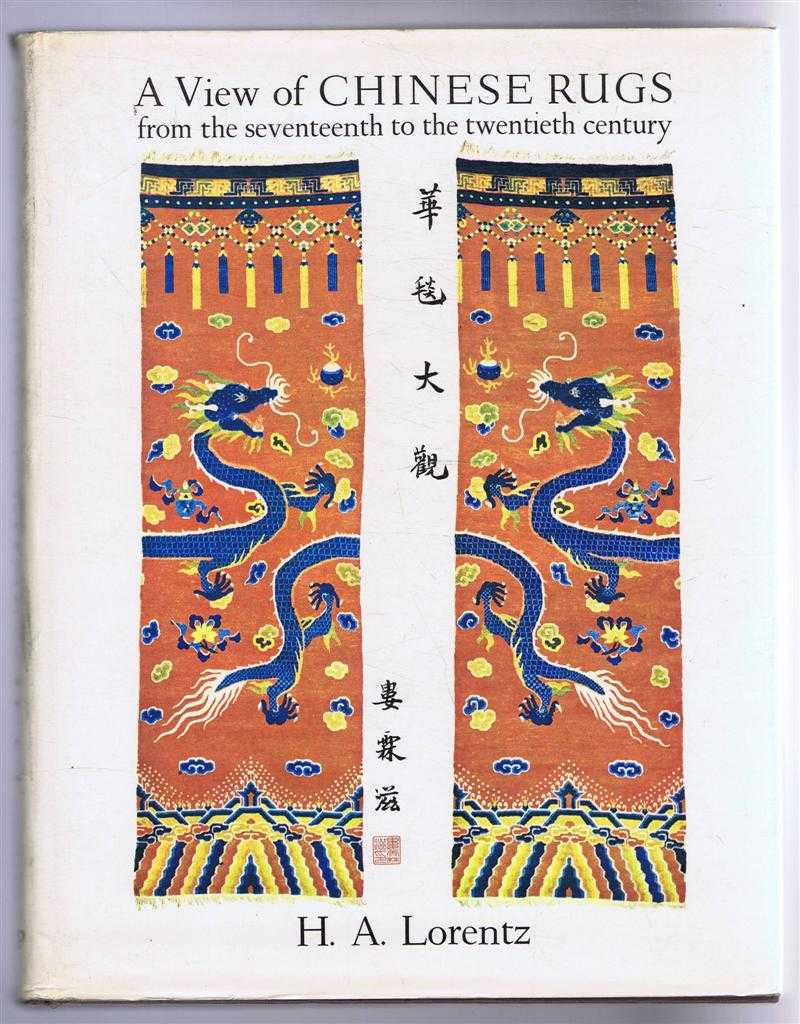 A View of Chinese Rugs from the seventeenth to the twentieth century, H A Lorentz