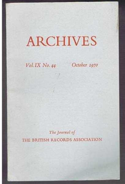 Image for Archives, the Journal of the British Records Association, Vol. IX No. 44, October 1970