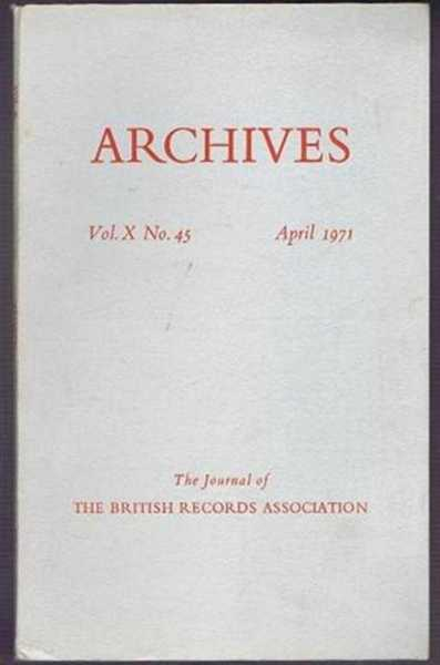 Archives, the Journal of the British Records Association, Vol X No. 45, April 1971, edited by A E B Owen. Contributors:B V Spence; P Gouldesbrough
