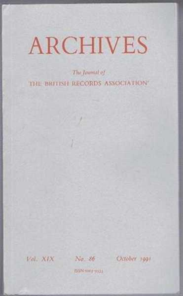 Archives, the Journal of the British Records Association, Archives, Vol. XIX, No. 86, October 1991, edited by Dr Jeremy Black. Contributors: Brenda Hough; N W Alcock; G A Lound; Peter Borsay; Stephen W Baskerville, peter Adman & Katharine F Beedham; Jeremy Black; Evelyn Lord; F G Emmison