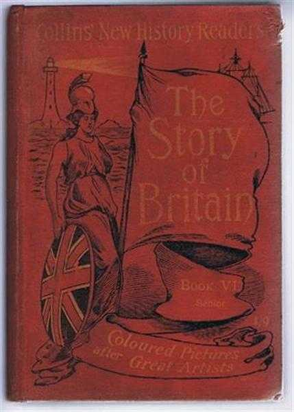 The Story of Britain On the Concentric Plan, Book VI, Senior, Collins' New History Readers, School Series, anon