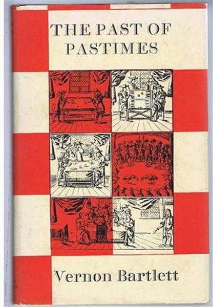 The Past of Pastimes, Vernon Bartlett