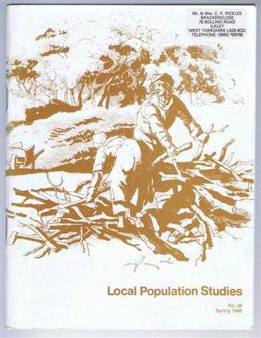 Local Population Studies No. 36 Spring 1986., Editorial board: C Charlton; M Drake; T Gwynne; M Pickles; K Schurer; R Schofield. Articles by: R Prideaux; P Franklin; M Gardner; C W J Withers. Notes by: A J L Winchester.
