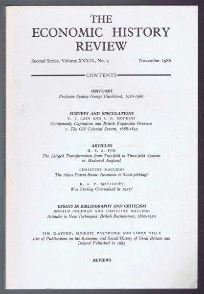 The Economic History Review, Second Series, Volume XXXIX No. 4, November 1986, Edited by R A Church and E A Wrigley. P J Cain and A G Hopkins; H S A Fox; Christine Macleod; K G P Matthews; Donald Coleman and Christine Macleod; Tim Clayden, Michael Partridge and Simon Ville