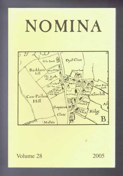 Nomina. Vol. 28 - 2005. Journal of the Society for Name Studies in Britain and Ireland, Carole Hough; (Ed.)