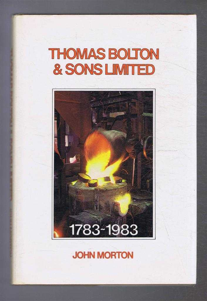 Thomas Bolton & Sons Limited 1783-1983, the bi-centenary history of a major copper and brass manufacturer, John Morton