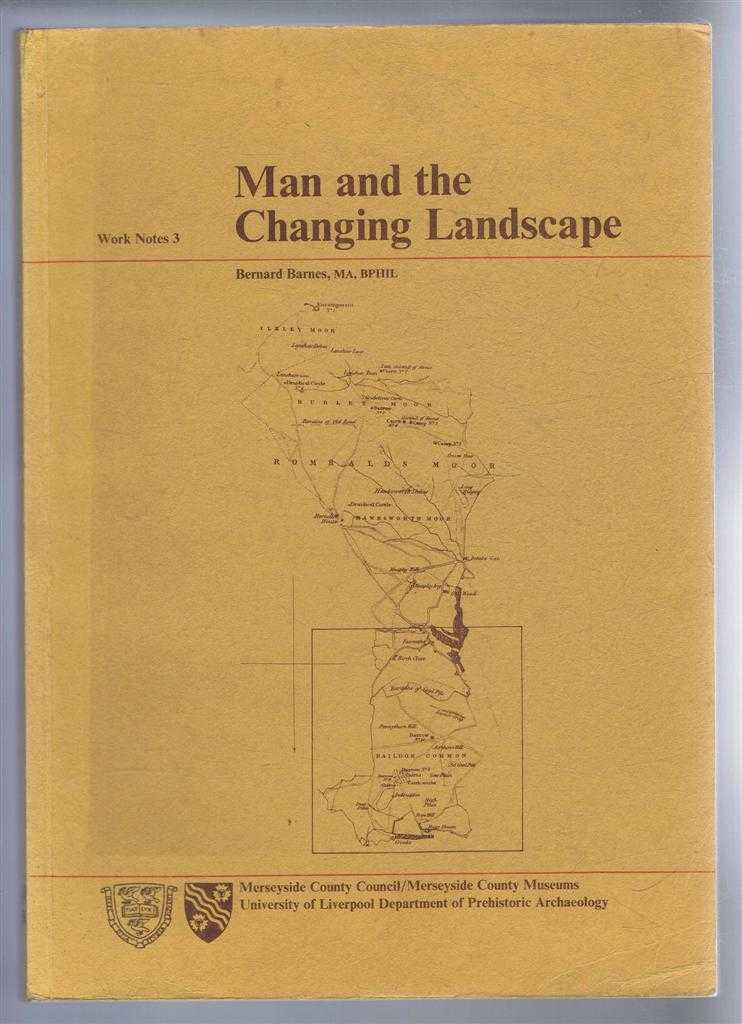 Man and the Changing Landscape, A study of Occupation and Paleo Environment in the Central Pennines, Work Notes 3, Bernard Barnes; edited by Joan J Taylor