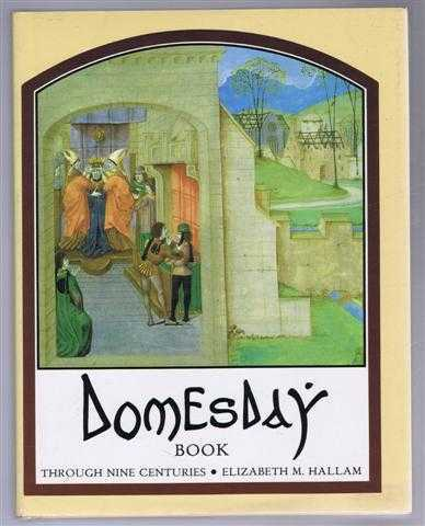 Domesday Book Through Nine Centuries, Elizabeth M Hallam