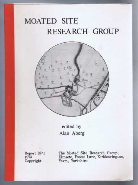 The Moated Sites Research Group, Report No. 1, 1973, edited by Alan Aberg