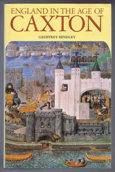 England in the Age of Caxton, Geoffrey Hindley