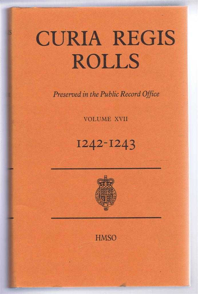 Curia Regis Rolls of the Reign of Henry III, Preserved in the Public Record Office, Volume XVII 26 to 27 Henry III (1242-1243), edited by Alexandra Nicol