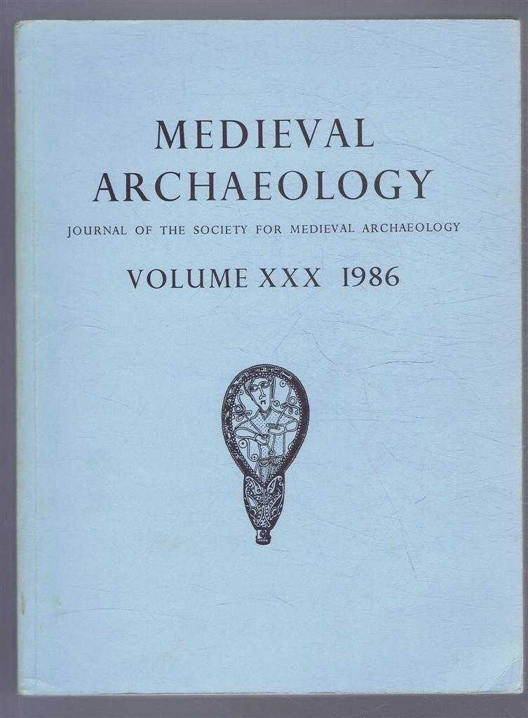 Image for Medieval Archaeology. Journal of the Society for Medieval Archaeology. Volume XXX (30). 1986