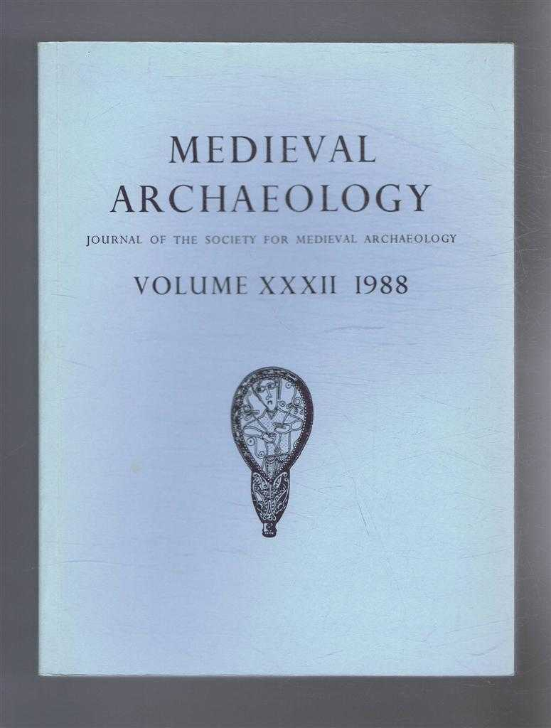 Image for Medieval Archaeology. Journal of the Society for Medieval Archaeology. Volume XXXII (32). 1988