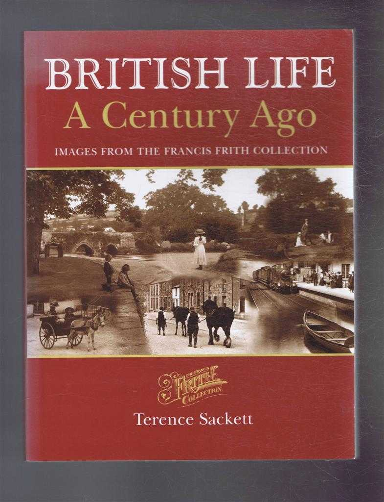British Life A Century Ago, Images from the Frances Frith Collection, Terence Sackett