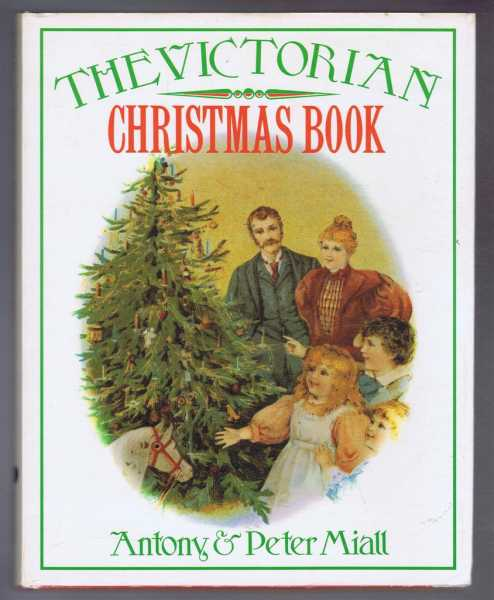 The Victorian Christmas Book, Antony & Peter Miall
