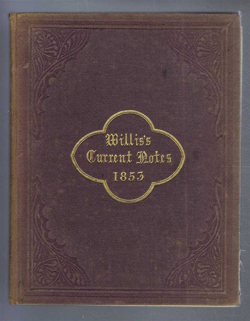 Image for Willis's Current Notes: a Series of Articles on Antiquities, Biography, Heraldry, History, Languages, Literature, Natural History, Curious Customs &c. 1853 Selected from Original Letters and Documents Addressed During the Year 1853