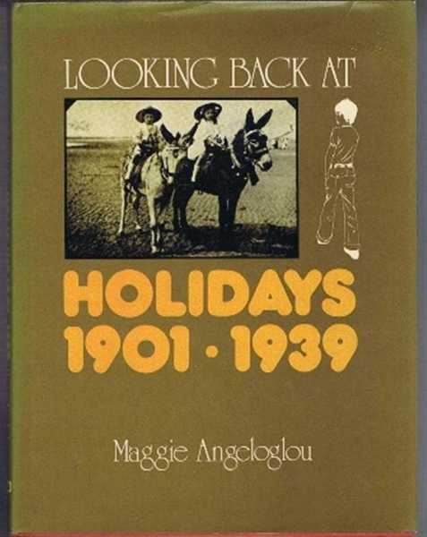 Looking Back at Holidays 1901-1939, Maggie Angeloglou